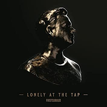 Lonely At The Tap