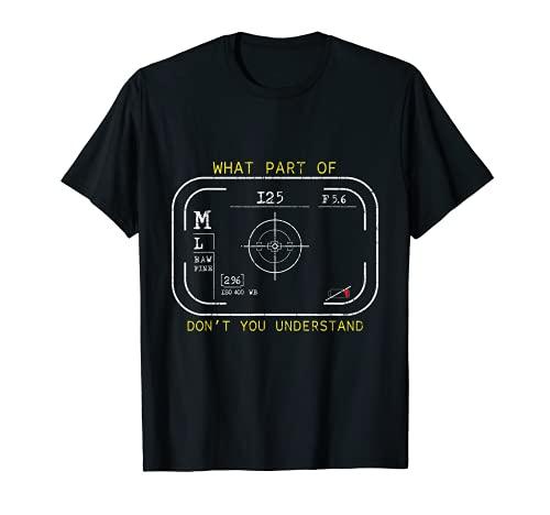 Amantes de la cámara ¿De qué parte no entiendes la Camiseta