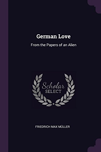 GERMAN LOVE: From the Papers of an Alien