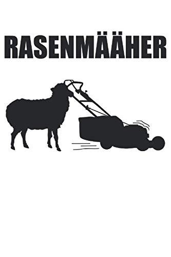 Rasenmääher - Lustiges Rasenmähen Mähen Schaf Notizbuch (Taschenbuch DIN A 5 Format Liniert): Witziges Rasen mähen Notizbuch, Notizheft, Schreibheft, ... die leidenschaftlich gerne den Rasen pflegen.