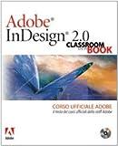 Adobe InDesign 2.0. Classroom in a book. Corso ufficiale Adobe. Con CD-ROM