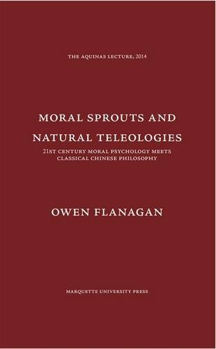 Moral Sprouts and Natural Teleologies: 21st Century Moral Psychology Meets Classical Chinese Philosophy (The Aquinas Lecture, 2014)