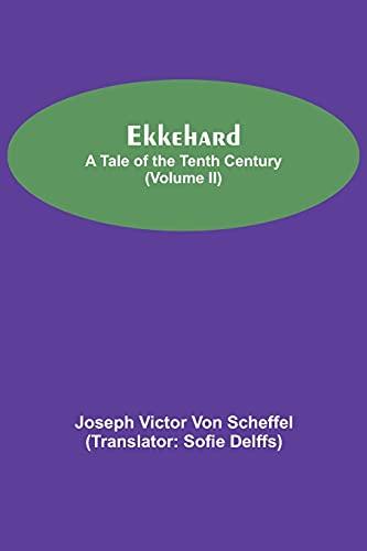Ekkehard; A Tale Of The Tenth Century (Volume II)