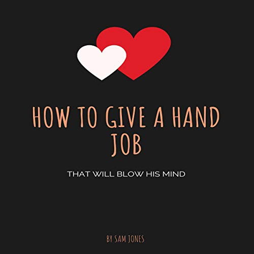 How to Give a Hand Job That Will Blow His Mind cover art