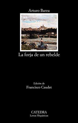 La forja de un rebelde (Letras Hispánicas)