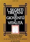 I segreti tibetani di gioventù e vitalità
