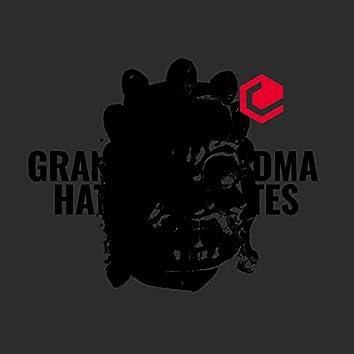 Grandma Hates