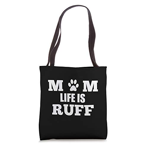 Mom Life Is Ruff - Tote Bag