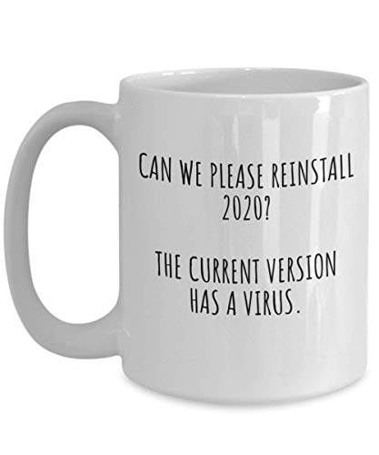 Just For Laughs Meme Mug – Can We Please Reinstall 2020? - Funny Cheer Up Gifts For Friends, Office Humor Sarcasm Quotes – Hilarious Coworker Gifts