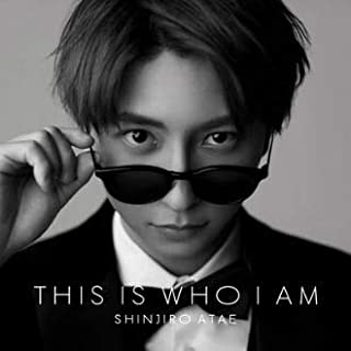 THIS IS WHO I AM(CD+スマプラ)SHINJIRO ATAE (from AAA)