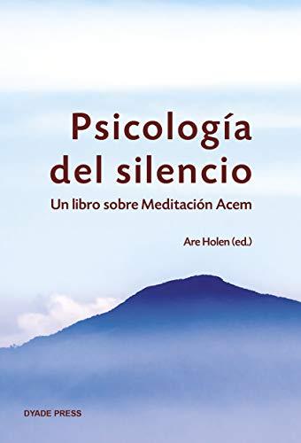Psicología del silencio: Un libro sobre Meditación Acem