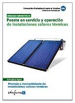 Puesta En Servicio Y Operación De Instalaciones Solares Térmicas. Montaje Y Mantenimiento...