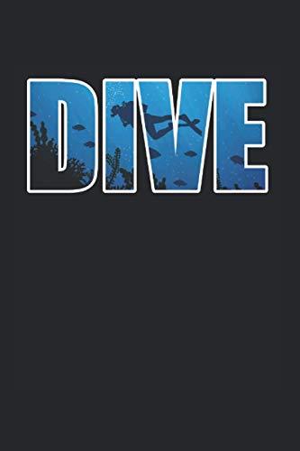Dive: Tauchen Notizbuch Mit 120 Linierten Seiten (Linien) Inkl. Seitenangabe. Als Geschenk Eine Tolle Idee Für Taucher Und Scuba Diver
