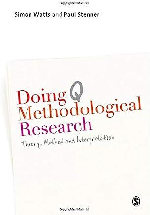 Doing Q Methodological Research: Theory, Method & Interpretation