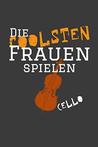 Die coolsten Frauen spielen Cello: Jahres-Kalender für das Jahr 2021 im DinA-5 Format für Musikerinnen und Musiker Musik Terminplaner