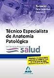 Técnicos Especialistas De Anatomía Patológica Del Servicio Aragonés De Salud. Temario Parte Específica Voiumen Ii