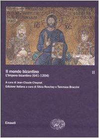 Il mondo bizantino. L'impero bizantino (641-1204) (Vol. 2)