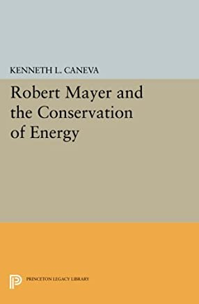 Robert Mayer and the Conservation of Energy
