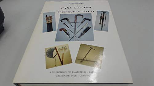 Cane Curiosa: From Gun to Gadget