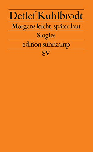 Morgens leicht, später laut: Singles (edition suhrkamp)