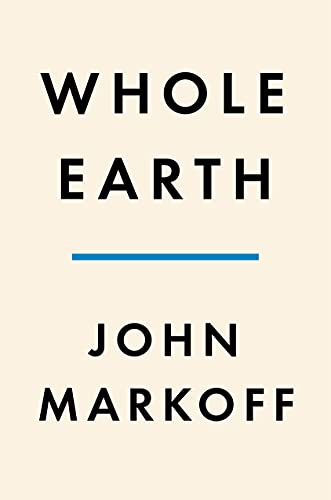 Whole Earth: The Many Lives of Stewart Brand
