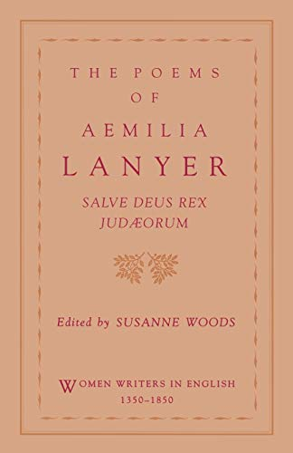 Compare Textbook Prices for The Poems of Aemilia Lanyer: Salve Deus Rex Judaeorum Women Writers in English 1350-1850  ISBN 9780195083613 by Lanyer, Aemilia,Woods, Susanne