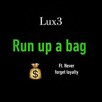 Run Up a Bag (feat. Never Forget Loyalty)