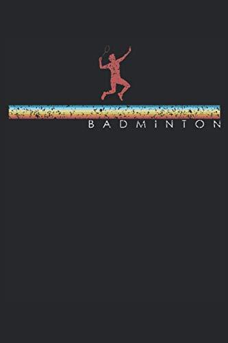 Badminton Graphic Retro Vintage Style Spieler Geschenk Federball: NOTIZBUCH - Lustiges Badminton Ballsport Sport, Vintage Retro Geschenkidee - A5 ... Sketch, Planer, Geburtstag, Gedanken, Ide