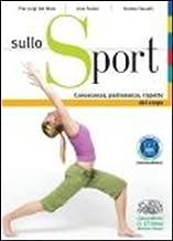 Sullo sport. Conoscenza, padronanza, rispetto del corpo. Per le Scuole superiori. Con espansione online