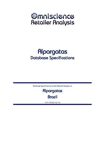 Alpargatas - Brazil: Retailer Analysis Database Specifications (Omniscience Retailer Analysis - Brazil Book 4783) (English Edition)