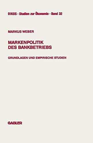 Markenpolitik des Bankbetriebs: Grundlagen Und Empirische Studien (Oikos) (German Edition) (Oikos Studien zur Ökonomie)
