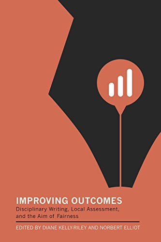 Improving Outcomes: Disciplinary Writing, Local Assessment, and the Aim of Fairness (The Modern Language Association of America) (English Edition)