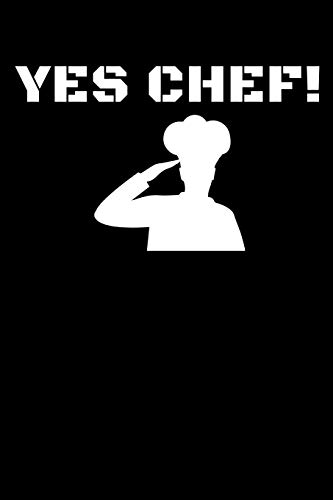 YES CHEF!: A Journal, Notepad, or Diary to write down your thoughts. - 120 Page - 6x9 - College Ruled Journal - Writing Book, Personal Writing Space, Doodle, Note, Sketchpad