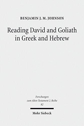 Reading David and Goliath in Greek and Hebrew: A Literary Approach (Forschungen zum Alten Testament. 2. Reihe Book 82) (English Edition)