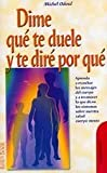 Dime que te duele y te dire por que / Tell Me What It Hurts You and I'll Tell You Why by Michel O'Doul (2-Feb-2001) Paperback