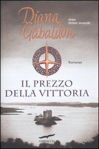 Il prezzo della vittoria: Outlander #13 - Book #13 of the La saga di Claire Randall