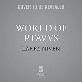 World of Ptavvs                   By:                                                                                                                                 Larry Niven                               Narrated by:                                                                                                                                 Bradford Hastings                      Length: 7 hrs     Not rated yet     Overall 0.0