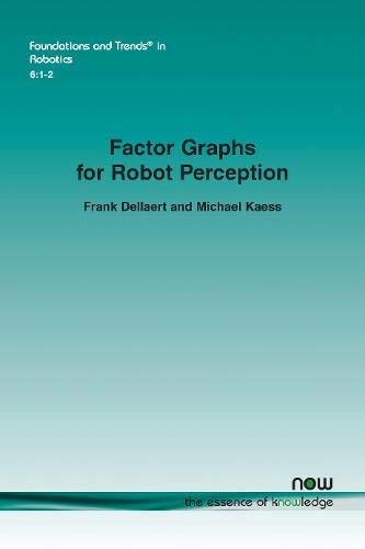 Factor Graphs for Robot Perception (Foundations and Trends(r) in Robotics)