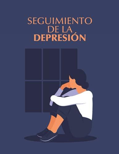 Seguimiento de la Depresión: Perfecto Para El Seguimiento de los Estados de Ánimo - Libros de Autoayuda - Depresion y Ansiedad