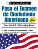 Pasa Examen Ciudadania Americana (Pasa El Examen de Ciudadania Americana (Pass the U.S. Citizenship Ex) (Spanish Edition)