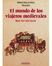 El mundo de los viajeros medievales (Historia - Biblioteca Básica De Historia - Serie «Monografías»)
