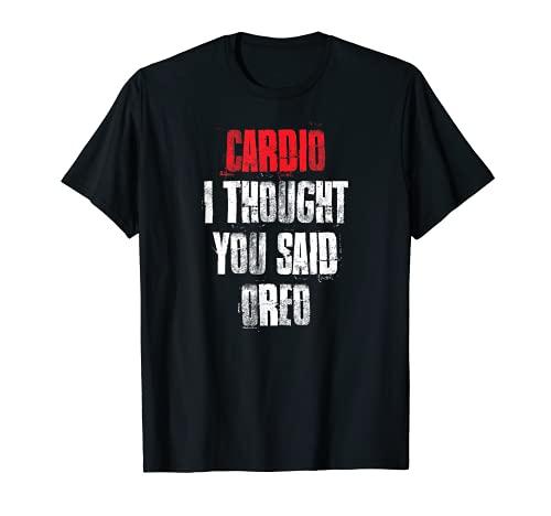Cardio I Thought You Said Oreo Divertido gimnasio Fitness Entrenamiento Camiseta