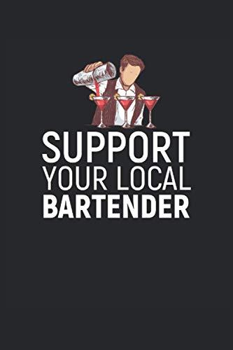 I baristi supportano il tuo barista locale: Taccuino di ricette del cocktail 120 pagine per barista, barre di bar, cameriere, barista