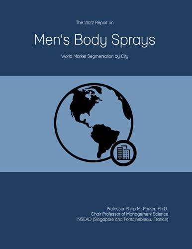 The 2022 Report on Men\'s Body Sprays: World Market Segmentation by City