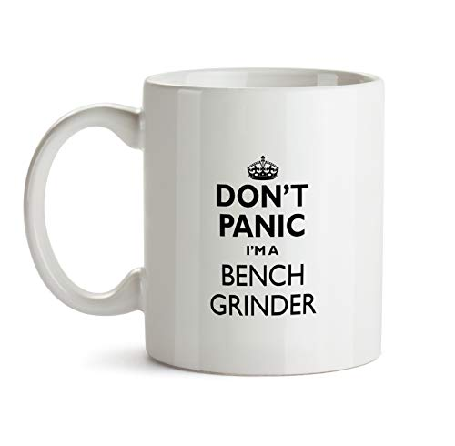 Bench Grinder Gift Mug - Don't Panic Best Ever Cup Colleague Coworker Thank You Appreciation Present