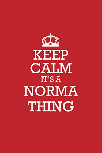 NORMA :Keep Calm it's a NORMA thing Notebook / Journal: Lined Notebook / Journal Gift, 120 Pages, 6x9, Soft Cover, Matte Finish