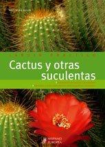 Cactus y otras suculentas (Jardín práctico