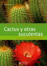Cactus y otras suculentas (Jardín práctico)