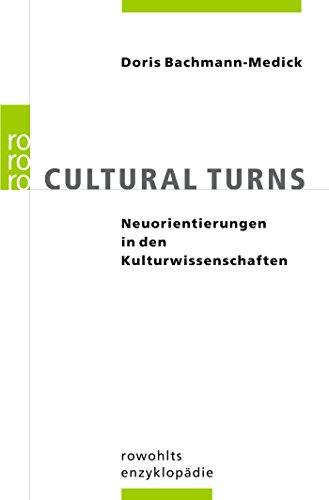 Cultural Turns: Neuorientierungen in den Kulturwissenschaften