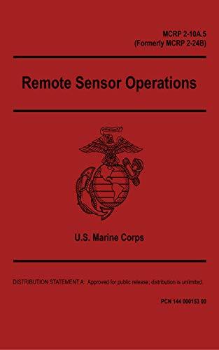 Remote Sensor Operations, U.S. Marine Corps Publication, MCRP 2-10A.5 (Formerly MCRP 2-24B), 4 April 2018 (English Edition)